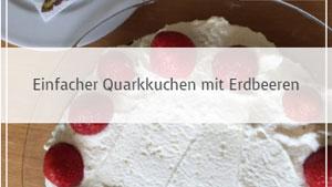 Einfacher Quarkkuchen mit Erdbeeren