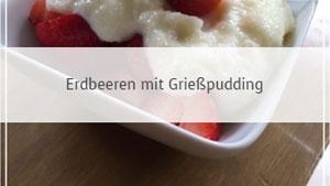 Erdbeeren mit Grießpudding